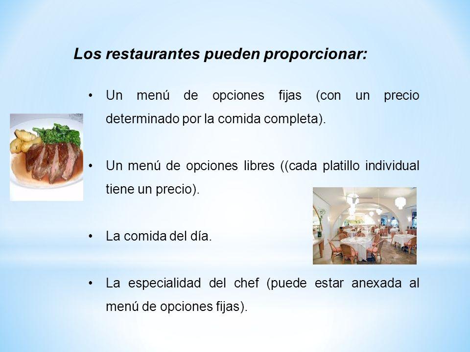 Un menú de opciones fijas (con un precio determinado por la comida completa). Un menú de opciones libres ((cada platillo individual tiene un precio).