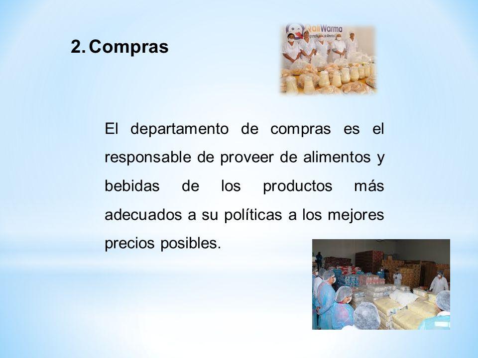 El departamento de compras es el responsable de proveer de alimentos y bebidas de los productos más adecuados a su políticas a los mejores precios pos