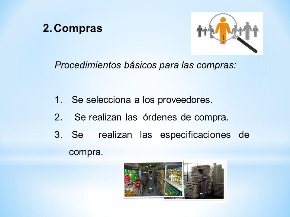 Procedimientos básicos para las compras: 1. Se selecciona a los proveedores. 2. Se realizan las órdenes de compra. 3. Se realizan las especificaciones