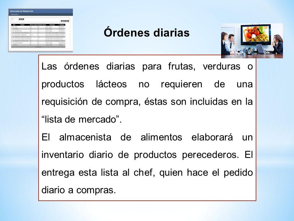 """Las órdenes diarias para frutas, verduras o productos lácteos no requieren de una requisición de compra, éstas son incluidas en la """"lista de mercado""""."""