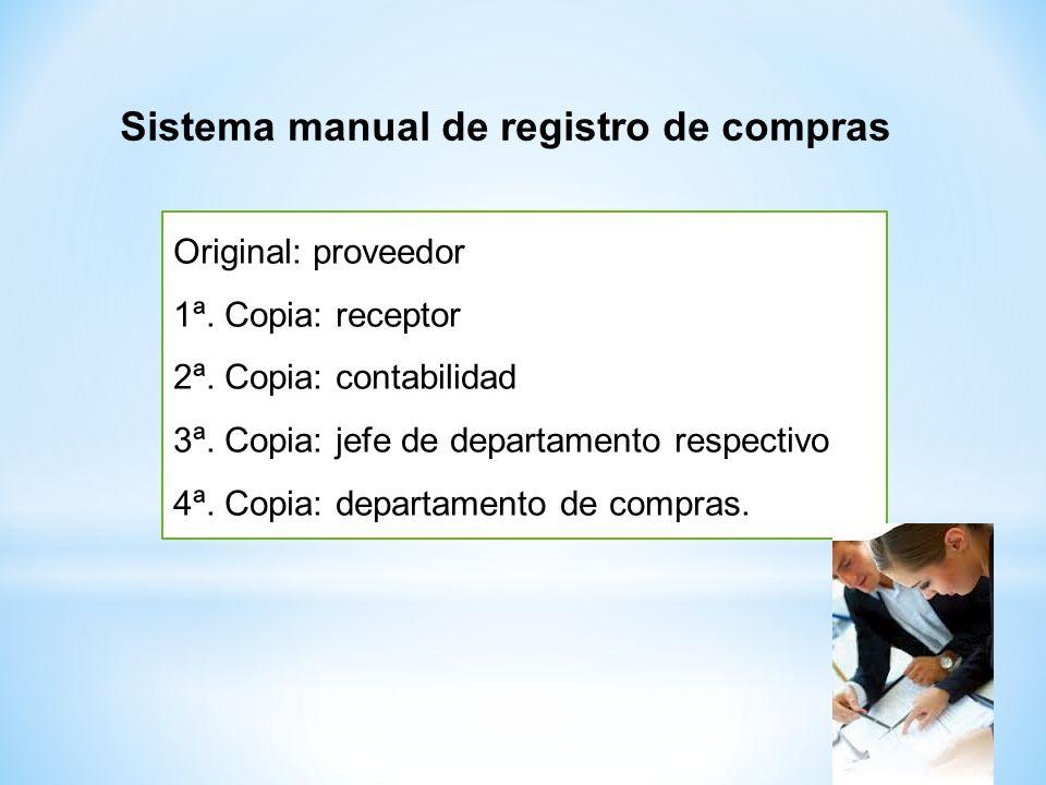 Original: proveedor 1ª. Copia: receptor 2ª. Copia: contabilidad 3ª. Copia: jefe de departamento respectivo 4ª. Copia: departamento de compras. Sistema