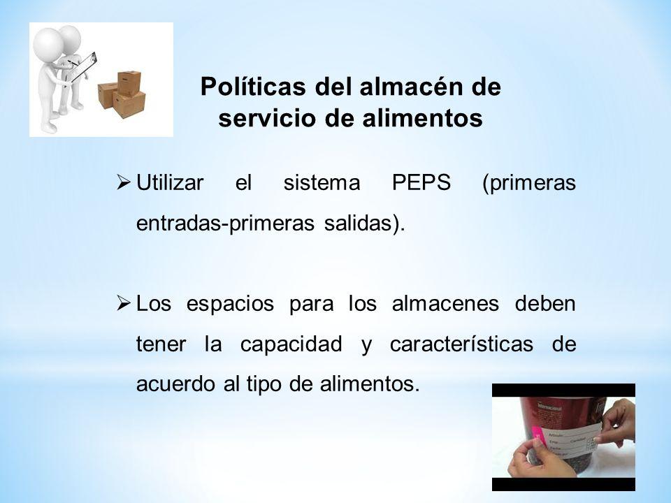  Utilizar el sistema PEPS (primeras entradas-primeras salidas).  Los espacios para los almacenes deben tener la capacidad y características de acuer
