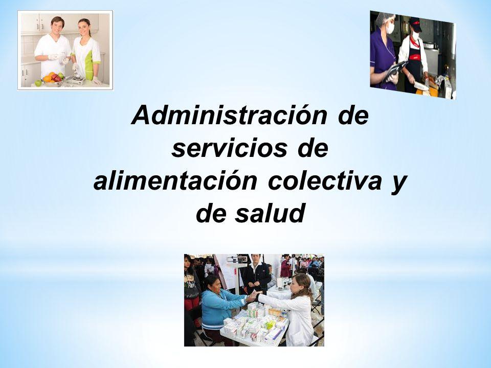 Administración de servicios de alimentación colectiva y de salud