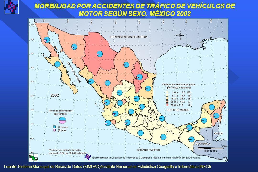 MORBILIDAD POR ACCIDENTES DE TRÁFICO DE VEHÍCULOS DE MOTOR SEGÚN SEXO. MÉXICO 2002 Fuente: Sistema Municipal de Bases de Datos (SIMDAD)/Instituto Naci