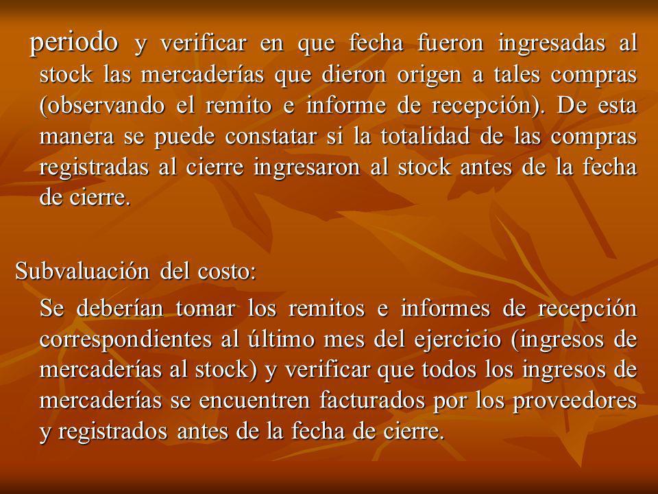periodo y verificar en que fecha fueron ingresadas al stock las mercaderías que dieron origen a tales compras (observando el remito e informe de recep