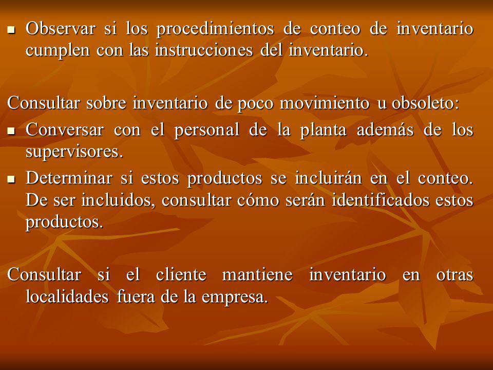 Observar si los procedimientos de conteo de inventario cumplen con las instrucciones del inventario. Observar si los procedimientos de conteo de inven