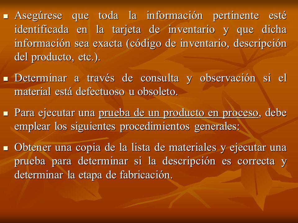 Asegúrese que toda la información pertinente esté identificada en la tarjeta de inventario y que dicha información sea exacta (código de inventario, d