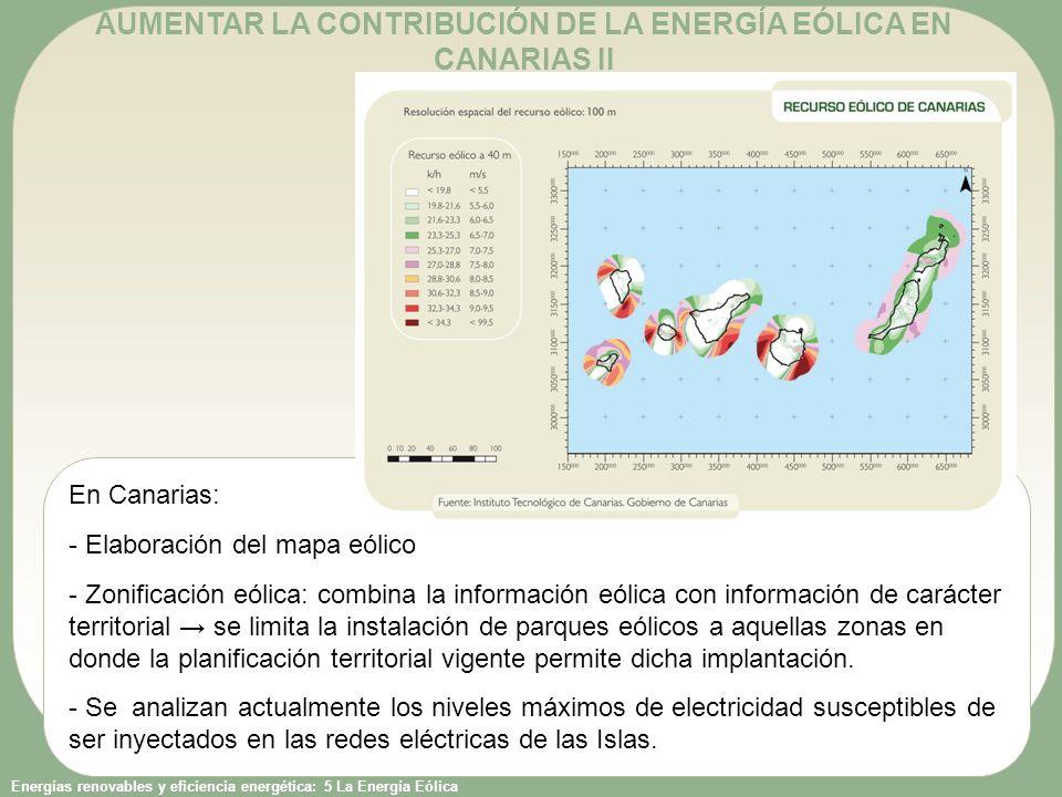 Energías renovables y eficiencia energética: 5 La Energía Eólica En Canarias: - Elaboración del mapa eólico - Zonificación eólica: combina la informac