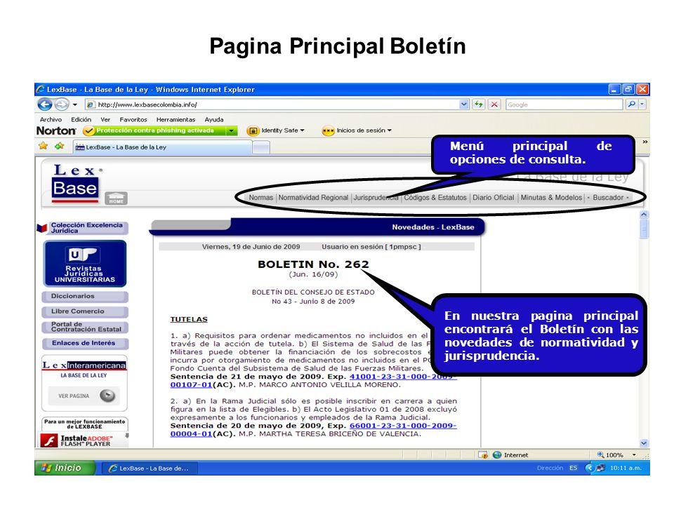 Pagina Principal Boletín En nuestra pagina principal encontrará el Boletín con las novedades de normatividad y jurisprudencia.