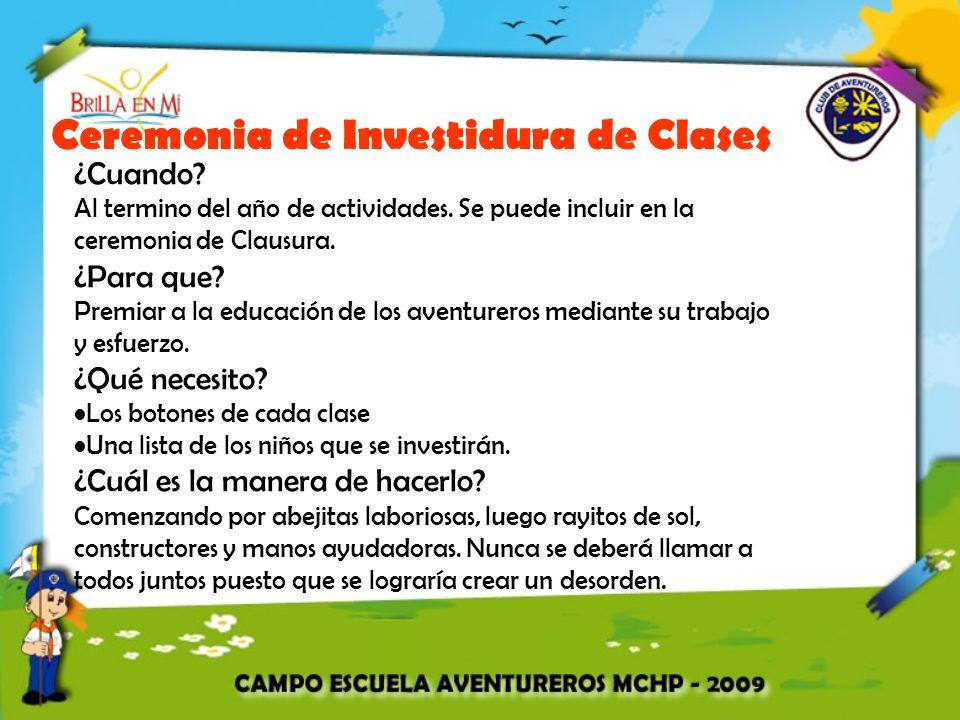 Ceremonia de Investidura de Clases ¿Cuando.Al termino del año de actividades.