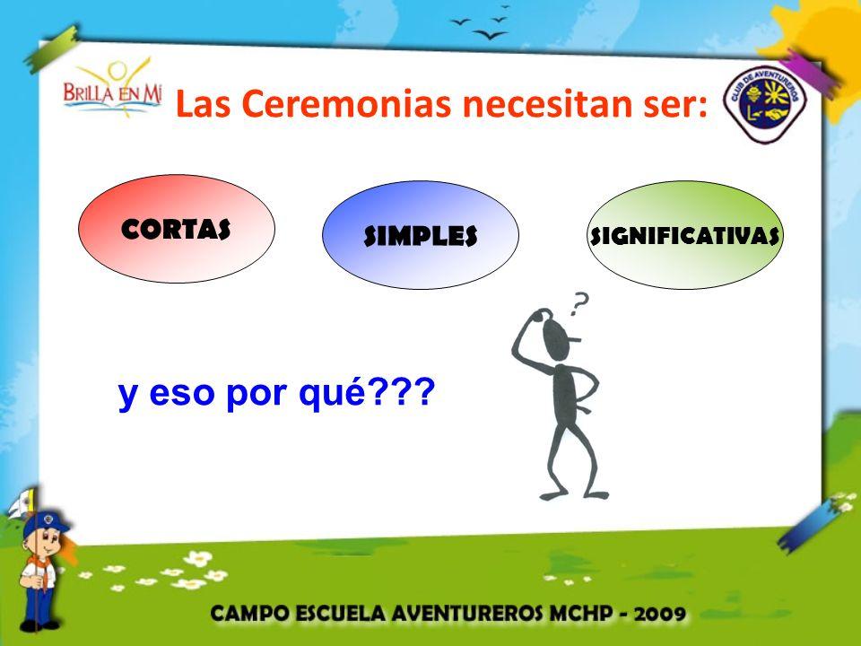Las Ceremonias necesitan ser: CORTAS SIMPLES SIGNIFICATIVAS y eso por qué???