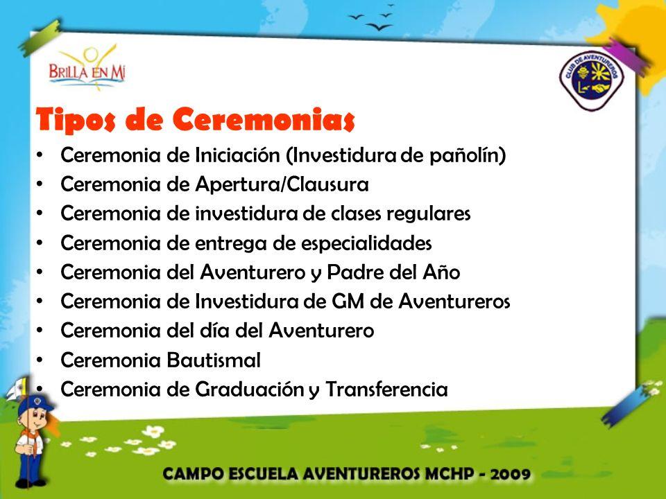 Tipos de Ceremonias Ceremonia de Iniciación (Investidura de pañolín) Ceremonia de Apertura/Clausura Ceremonia de investidura de clases regulares Cerem