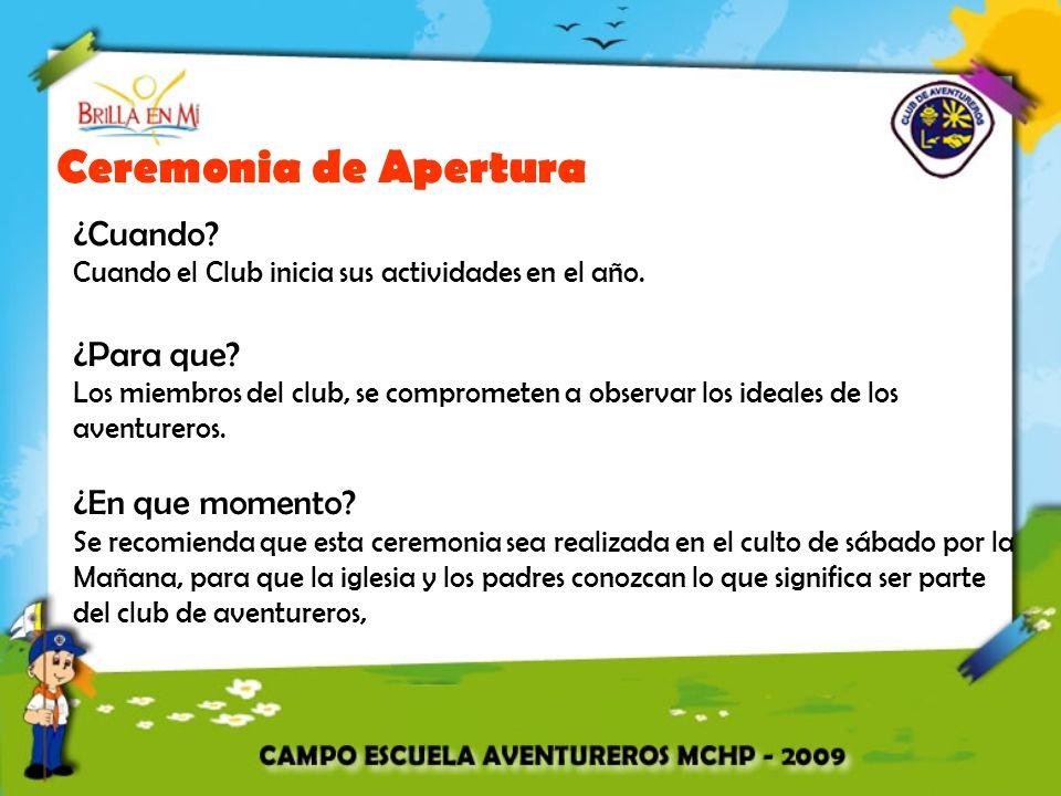 Ceremonia de Apertura ¿Cuando? Cuando el Club inicia sus actividades en el año. ¿Para que? Los miembros del club, se comprometen a observar los ideale