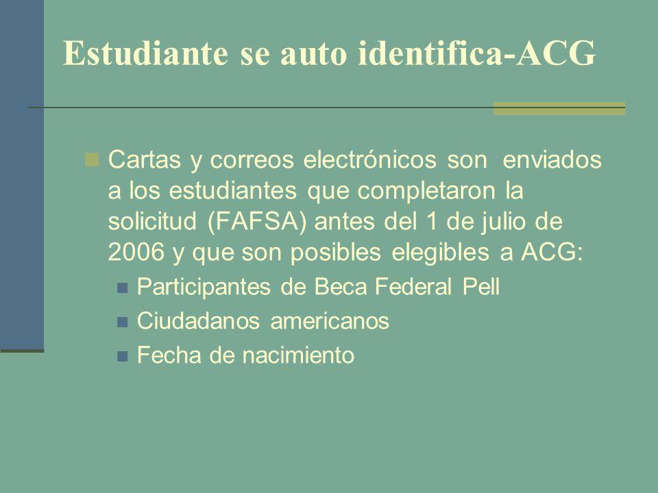 Estudiante se auto identifica-ACG Cartas y correos electrónicos son enviados a los estudiantes que completaron la solicitud (FAFSA) antes del 1 de jul