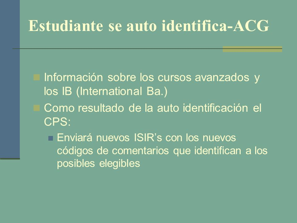 Estudiante se auto identifica-ACG Información sobre los cursos avanzados y los IB (International Ba.) Como resultado de la auto identificación el CPS:
