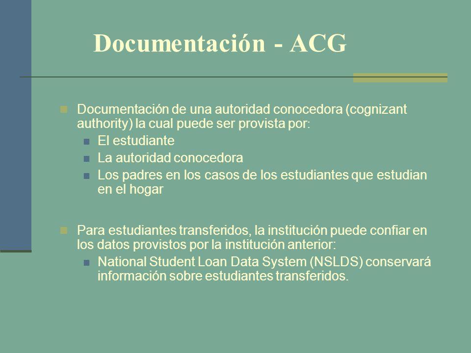 Documentación - ACG Documentación de una autoridad conocedora (cognizant authority) la cual puede ser provista por : El estudiante La autoridad conoce