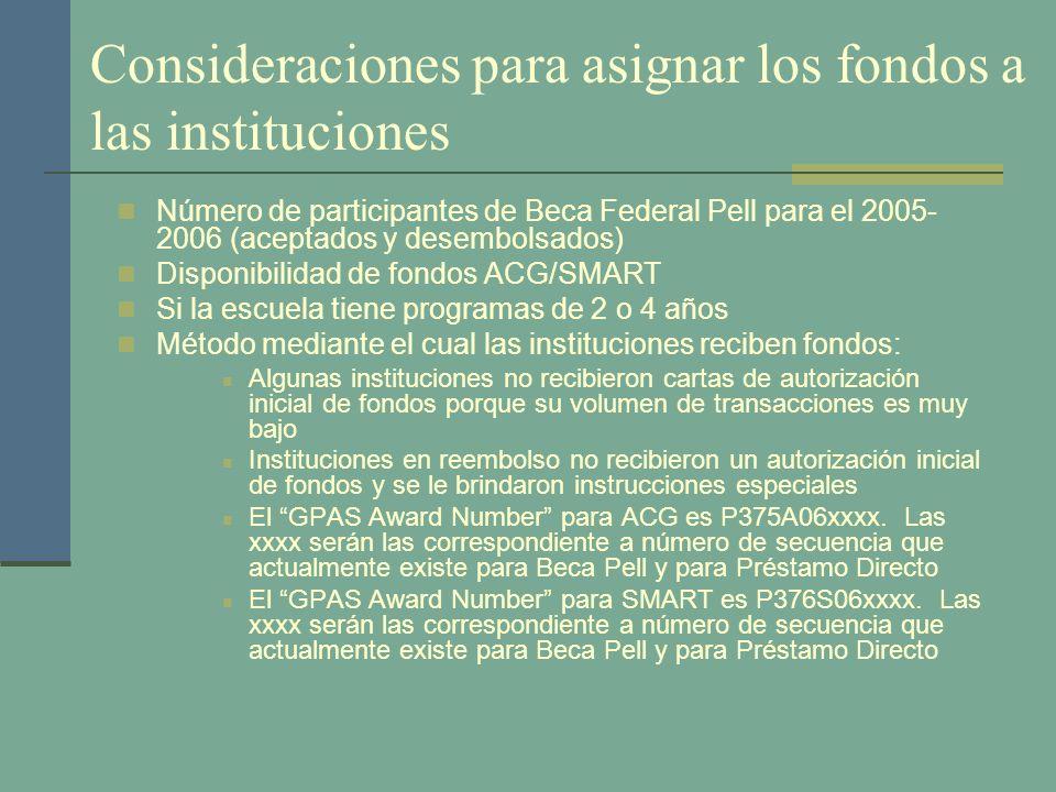Consideraciones para asignar los fondos a las instituciones Número de participantes de Beca Federal Pell para el 2005- 2006 (aceptados y desembolsados