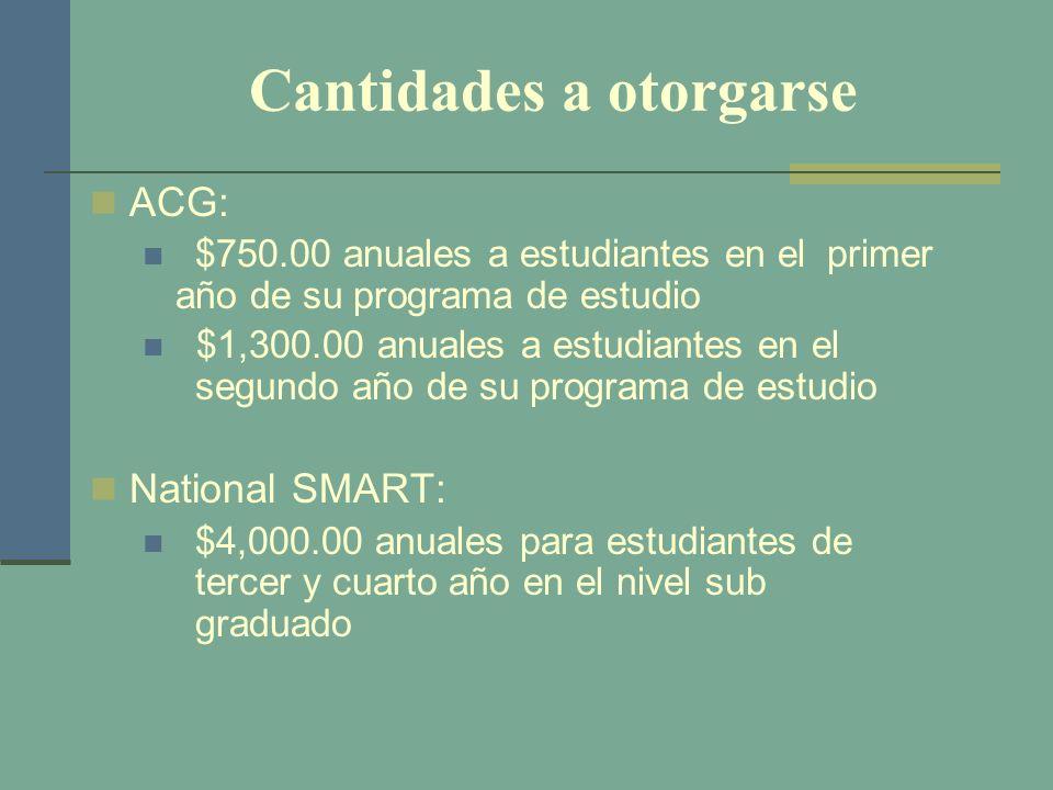 Cantidades a otorgarse ACG: $750.00 anuales a estudiantes en el primer año de su programa de estudio $1,300.00 anuales a estudiantes en el segundo año