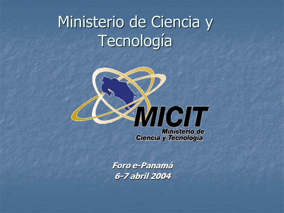 Ministerio de Ciencia y Tecnología Foro e-Panamá 6-7 abril 2004