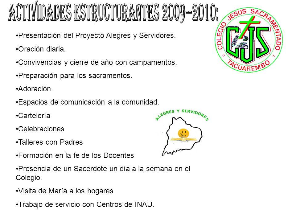 Presentación del Proyecto Alegres y Servidores. Oración diaria.