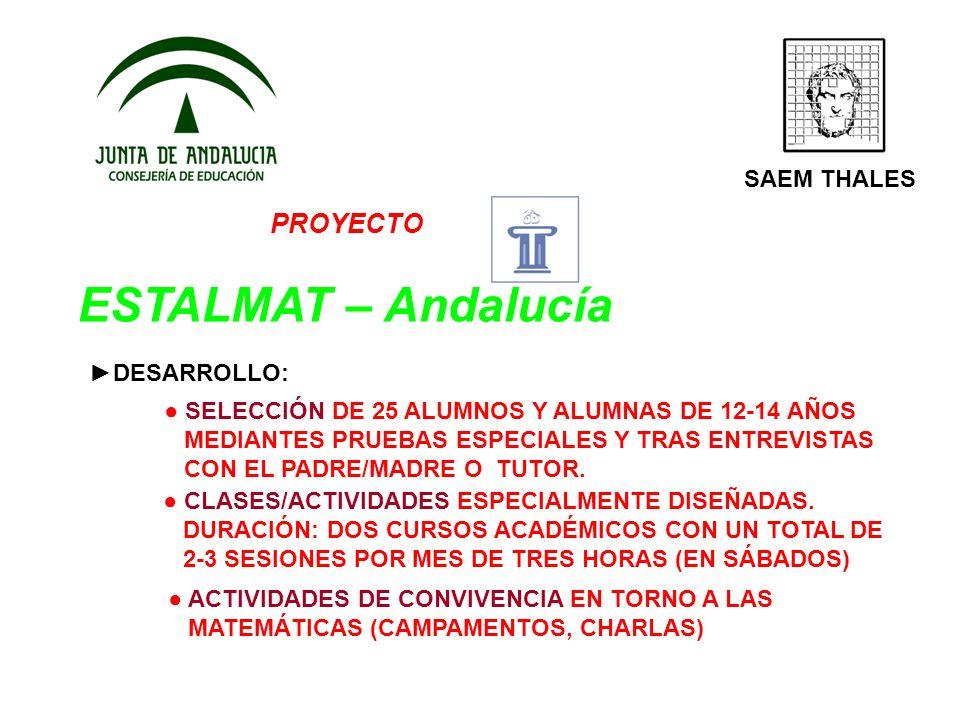 PROYECTO ESTALMAT – Andalucía SAEM THALES DESARROLLO: SELECCIÓN DE 25 ALUMNOS Y ALUMNAS DE 12-14 AÑOS MEDIANTES PRUEBAS ESPECIALES Y TRAS ENTREVISTAS