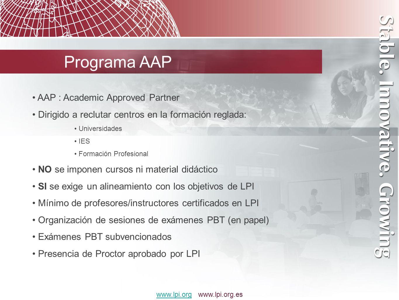 Programa AAP AAP : Academic Approved Partner Dirigido a reclutar centros en la formación reglada: Universidades IES Formación Profesional NO se impone