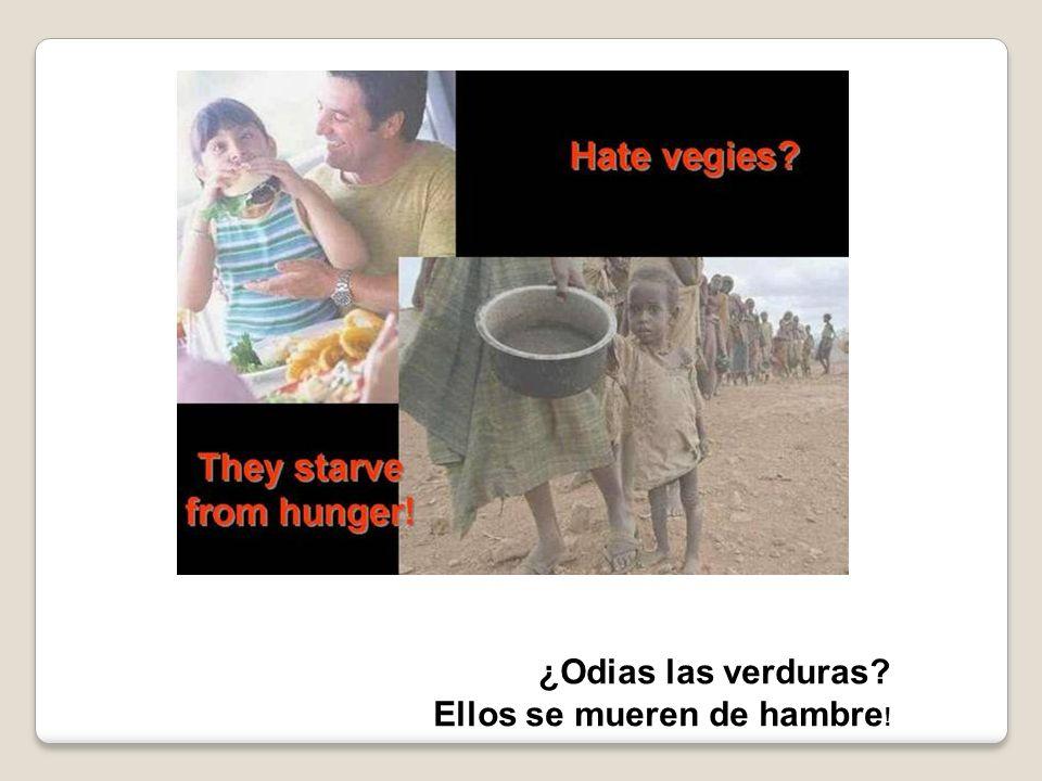 ¿Odias las verduras? Ellos se mueren de hambre !