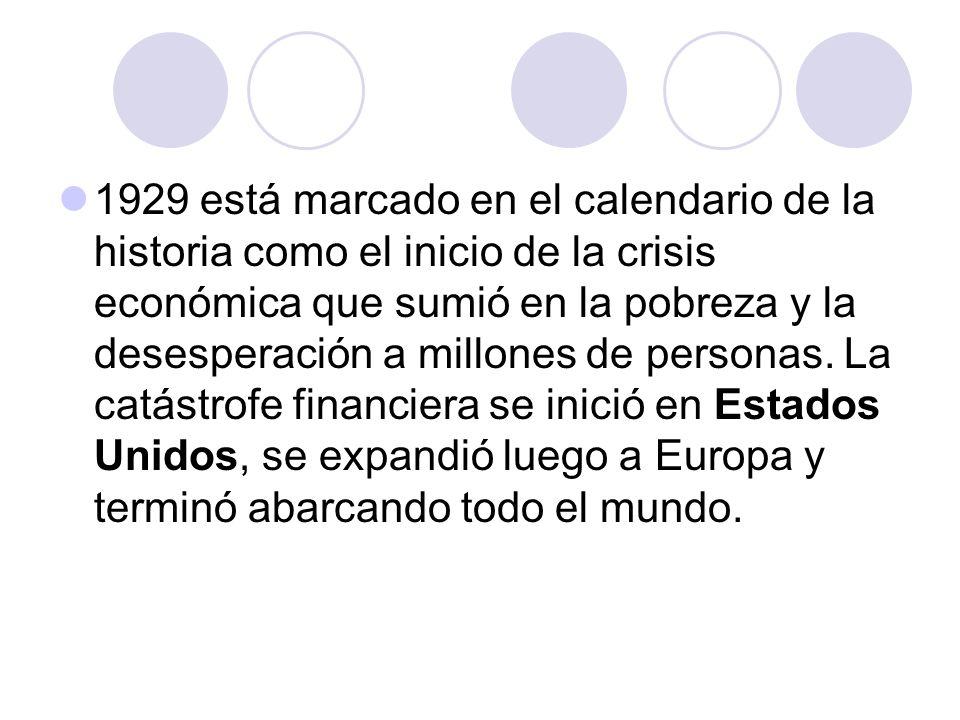 1929 está marcado en el calendario de la historia como el inicio de la crisis económica que sumió en la pobreza y la desesperación a millones de perso