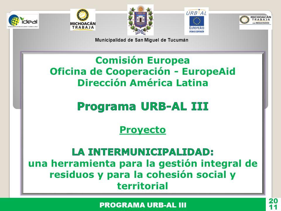 Municipalidad de San Miguel de Tucumán PROGRAMA URB-AL III 11 20 Taller mes de junio / agosto Talleres año 2010 Taller sobre Cohesión Social y Territorial en la Intermunicipalidad