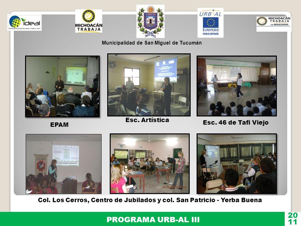Municipalidad de San Miguel de Tucumán PROGRAMA URB-AL III 11 20 EPAM Esc. Artística Esc. 46 de Tafi Viejo Col. Los Cerros, Centro de Jubilados y col.