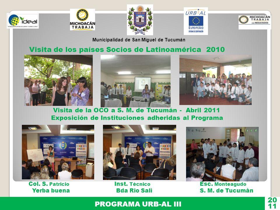 Municipalidad de San Miguel de Tucumán PROGRAMA URB-AL III 11 20 Visita de la OCO a S. M. de Tucumán - Abril 2011 Exposición de Instituciones adherida