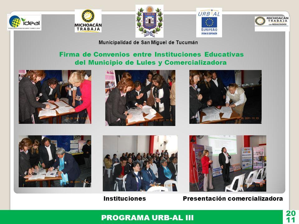 Municipalidad de San Miguel de Tucumán PROGRAMA URB-AL III 11 20 Firma de Convenios entre Instituciones Educativas del Municipio de Lules y Comerciali