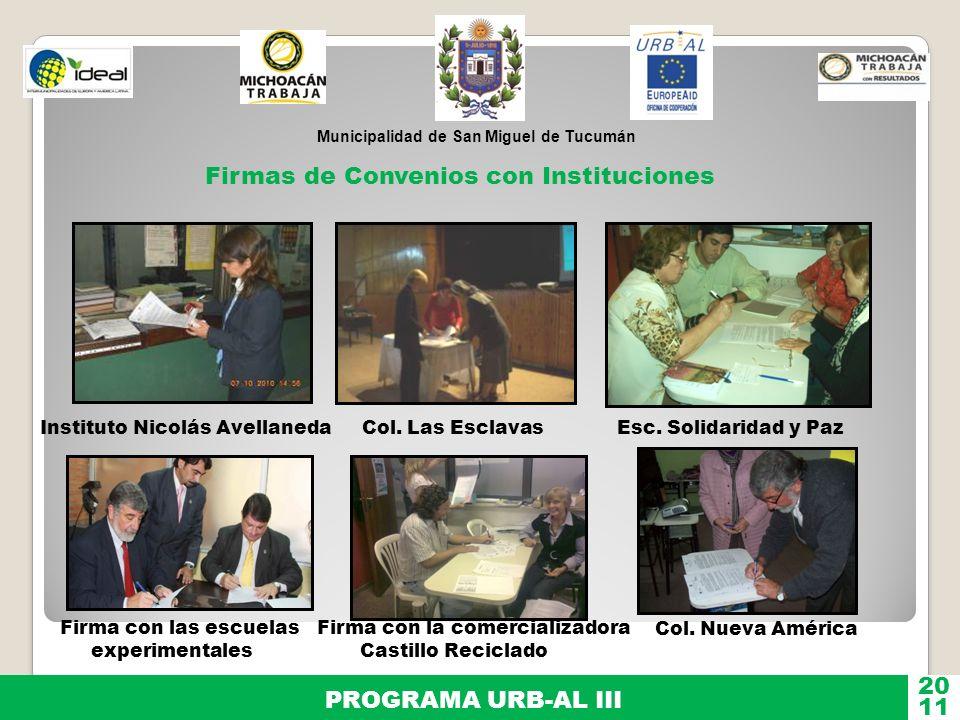 Municipalidad de San Miguel de Tucumán PROGRAMA URB-AL III 11 20 Firmas de Convenios con Instituciones Instituto Nicolás AvellanedaCol. Las EsclavasEs