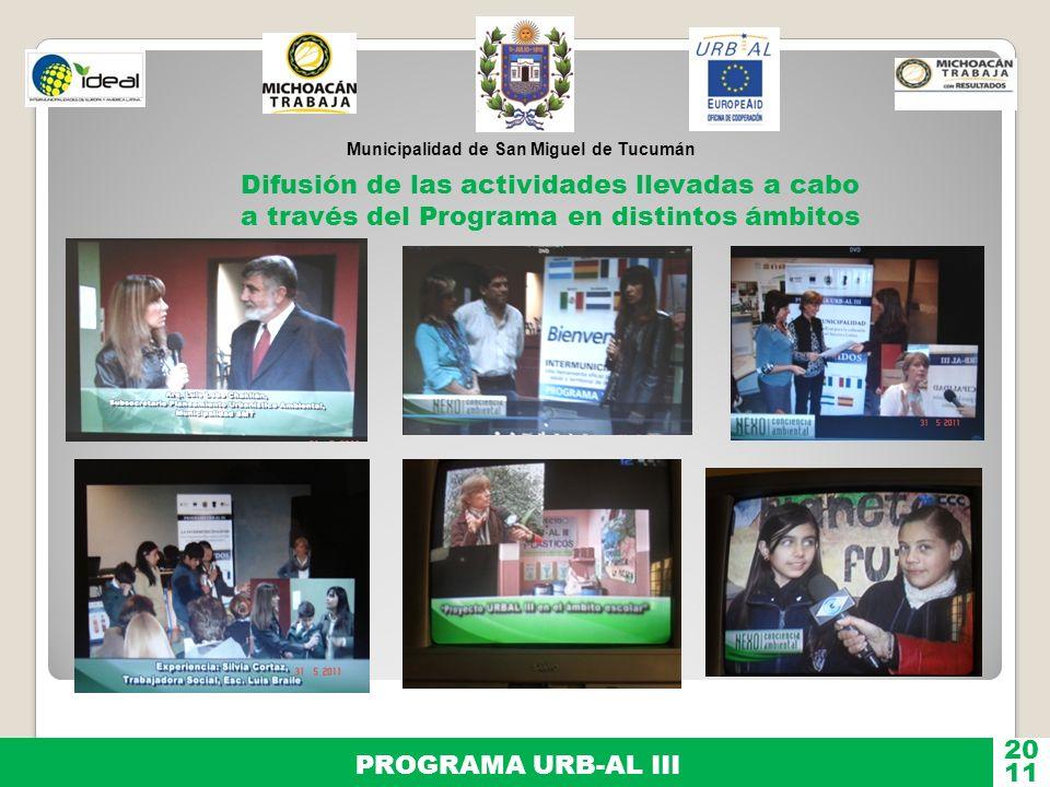 Municipalidad de San Miguel de Tucumán PROGRAMA URB-AL III 11 20 Difusión de las actividades llevadas a cabo a través del Programa en distintos ámbito