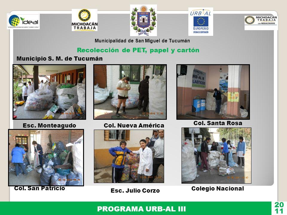 Municipalidad de San Miguel de Tucumán PROGRAMA URB-AL III 11 20 Recolección de PET, papel y cartón Esc. MonteagudoCol. Nueva América Col. San Patrici