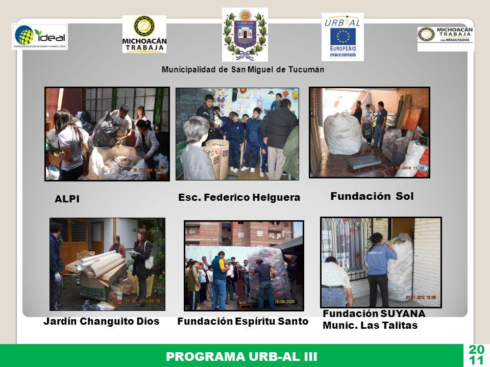 Municipalidad de San Miguel de Tucumán PROGRAMA URB-AL III 11 20 ALPI Fundación Sol Jardín Changuito DiosFundación Espíritu Santo Esc. Federico Helgue