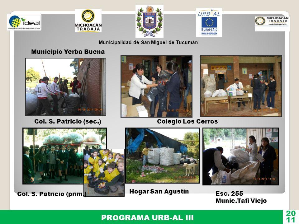 Municipalidad de San Miguel de Tucumán PROGRAMA URB-AL III 11 20 Col. S. Patricio (sec.) Colegio Los Cerros Esc. 255 Munic.Tafi Viejo Col. S. Patricio