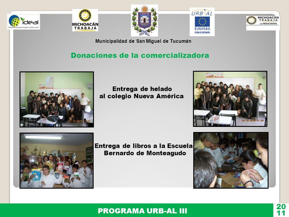 Municipalidad de San Miguel de Tucumán PROGRAMA URB-AL III 11 20 Donaciones de la comercializadora Entrega de helado al colegio Nueva América Entrega