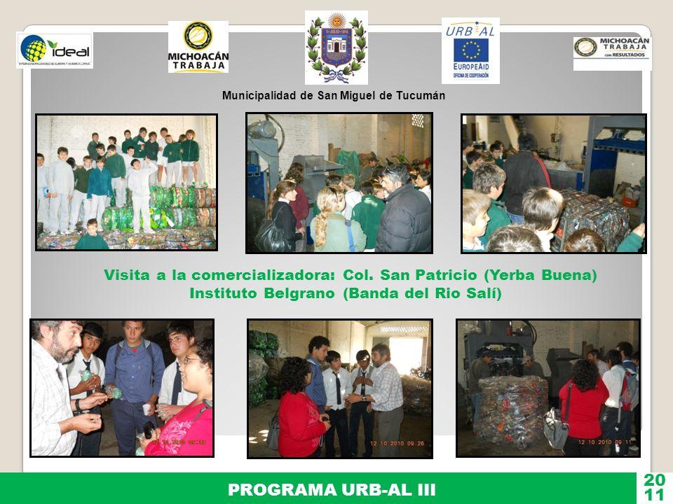 Municipalidad de San Miguel de Tucumán PROGRAMA URB-AL III 11 20 Visita a la comercializadora: Col. San Patricio (Yerba Buena) Instituto Belgrano (Ban