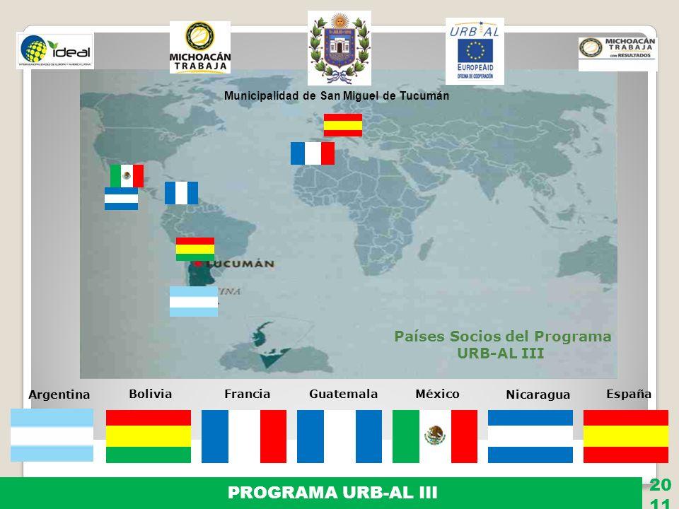 Argentina BoliviaFranciaGuatemalaMéxico Nicaragua España Países Socios del Programa URB-AL III Municipalidad de San Miguel de Tucumán PROGRAMA URB-AL