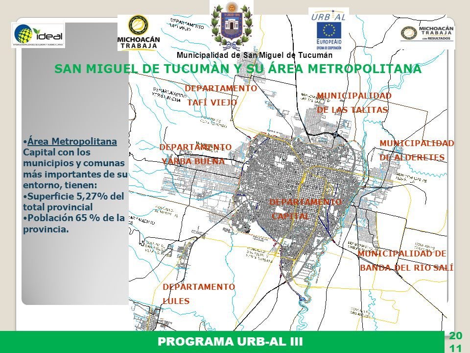 Municipalidad de San Miguel de Tucumán PROGRAMA URB-AL III 11 20 Actividades oficina URB-AL Tucumán - 2011 Visita OCO Organización Talleres Entrevistas Instituciones