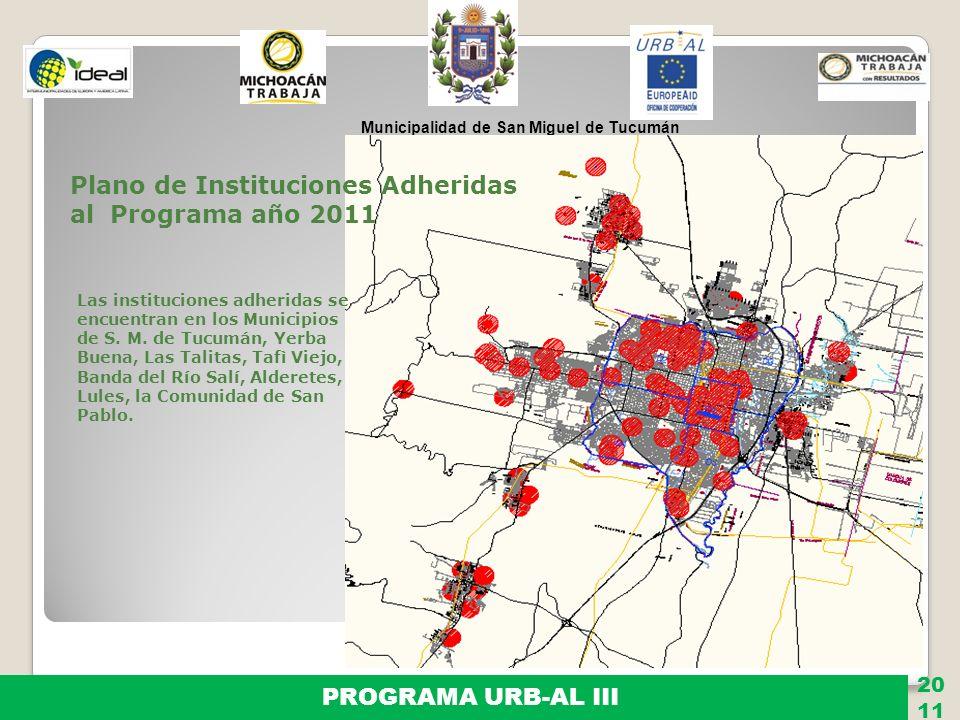 Municipalidad de San Miguel de Tucumán PROGRAMA URB-AL III 20 11 Plano de Instituciones Adheridas al Programa año 2011 Las instituciones adheridas se