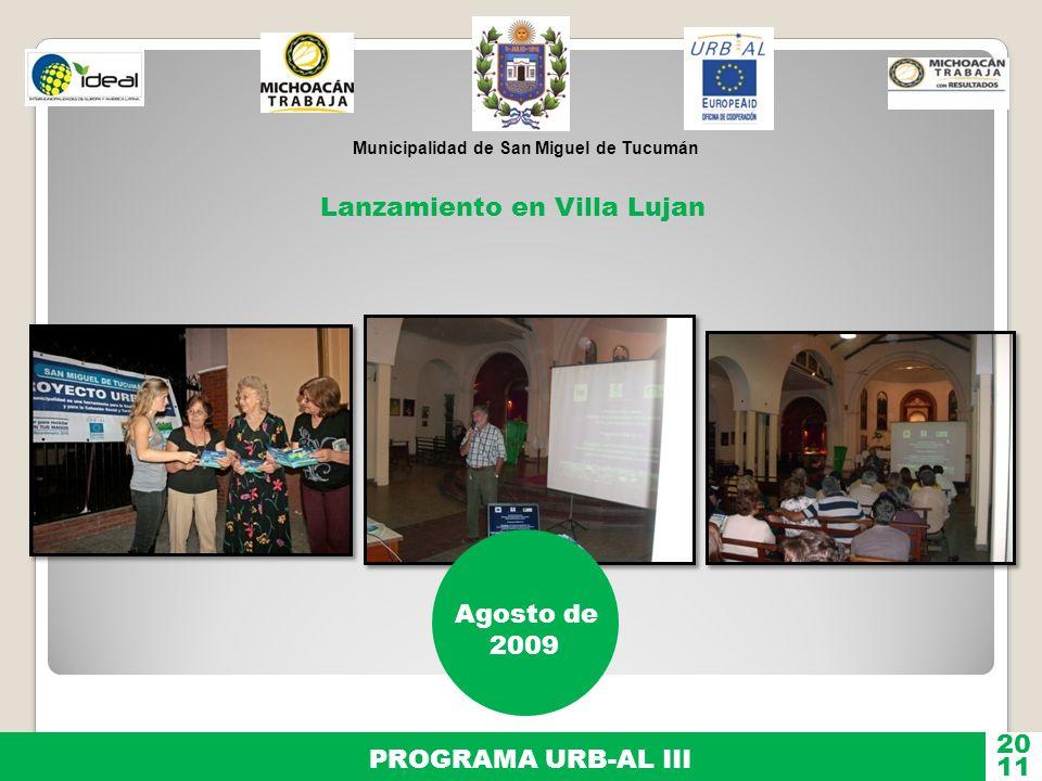 Municipalidad de San Miguel de Tucumán PROGRAMA URB-AL III 11 20 Seminario Taller Internacional URB-AL III Noviembre del 2009