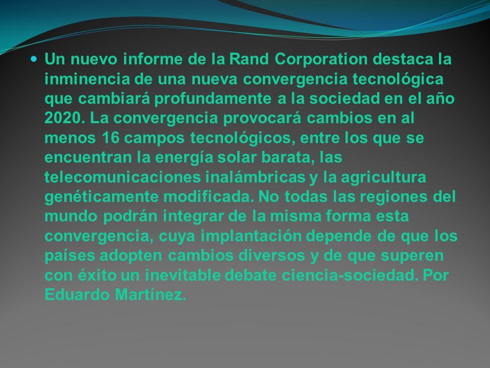 Un nuevo informe de la Rand Corporation destaca la inminencia de una nueva convergencia tecnológica que cambiará profundamente a la sociedad en el año 2020.