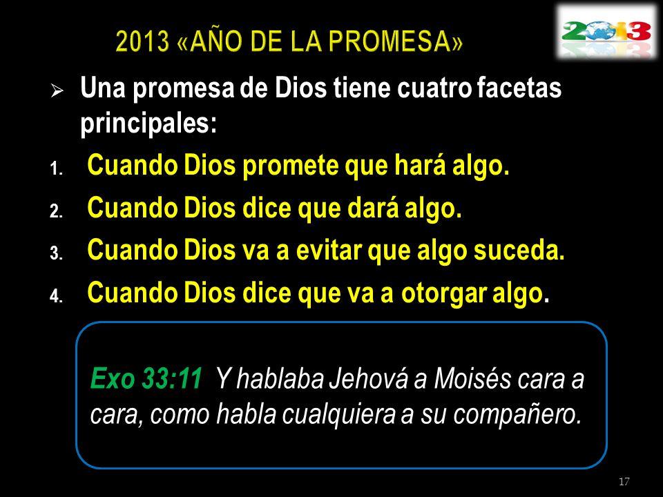 Una promesa de Dios tiene cuatro facetas principales: 1. Cuando Dios promete que hará algo. 2. Cuando Dios dice que dará algo. 3. Cuando Dios va a evi