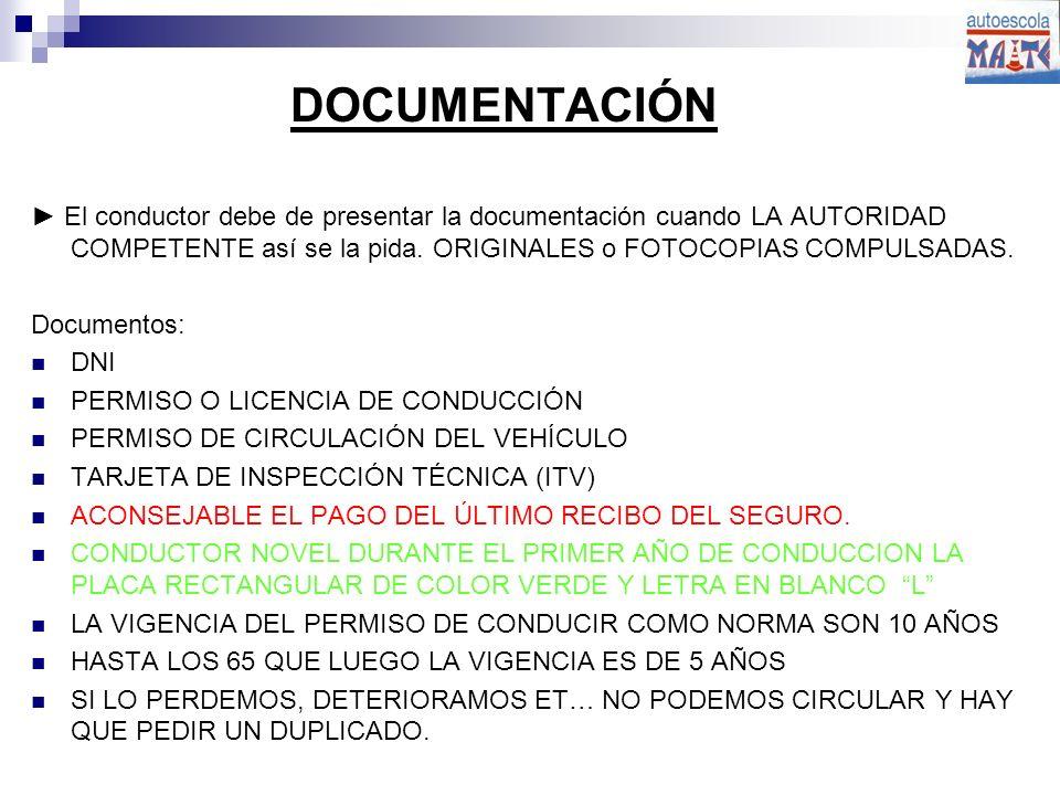 DOCUMENTACIÓN El conductor debe de presentar la documentación cuando LA AUTORIDAD COMPETENTE así se la pida.
