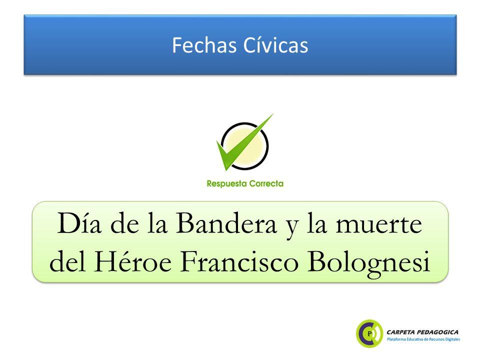 Fechas Cívicas Día de la Bandera y la muerte del Héroe Francisco Bolognesi