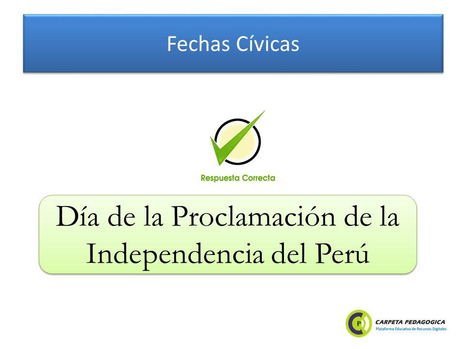 Fechas Cívicas Día de la Proclamación de la Independencia del Perú