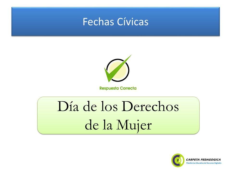 Fechas Cívicas Día de los Derechos de la Mujer Día de los Derechos de la Mujer