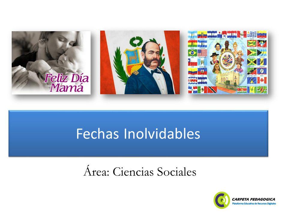 Fechas Inolvidables Área: Ciencias Sociales